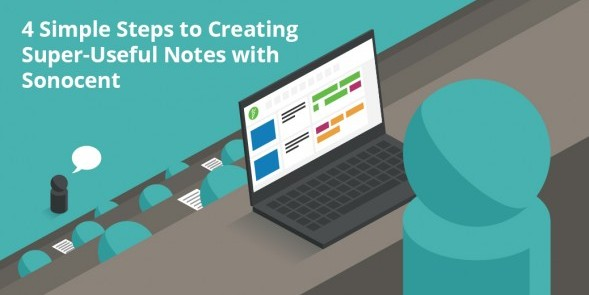 4-simple-steps-to-creating-super-useful-notes-with-sonocent1